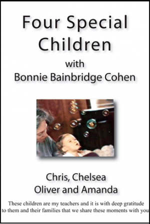 Four Special Children, with Bonnie Bainbridge Cohen, Chris, Chelsea, Oliver and Amanda