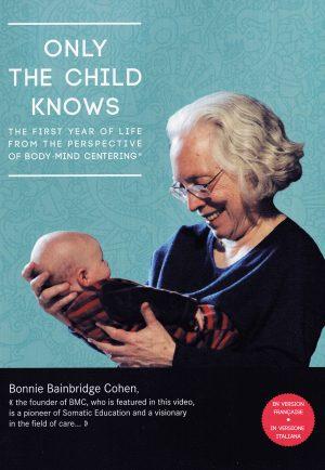 Only the Child Knows with Bonnie Bainbridge Cohen