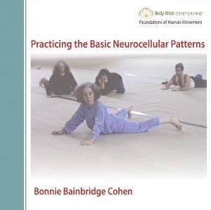 Practicing the Basic Neurocellular Patterns with Bonnie Bainbridge Cohen